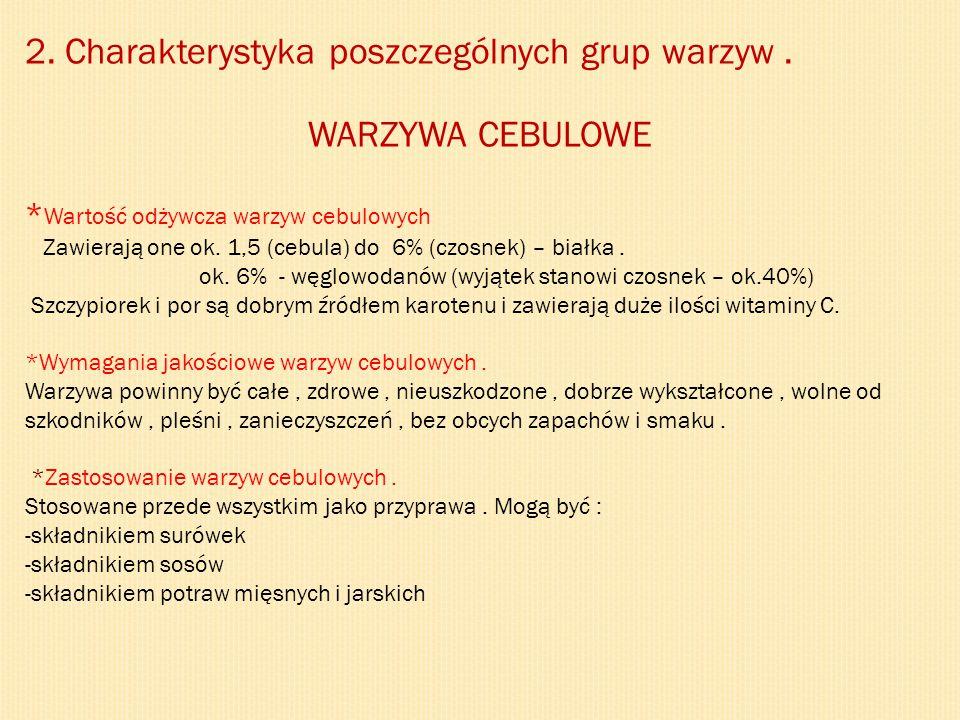 2. Charakterystyka poszczególnych grup warzyw . WARZYWA CEBULOWE