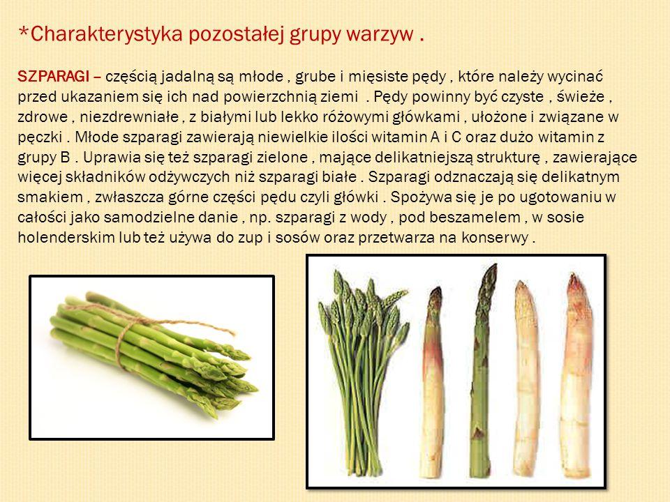 *Charakterystyka pozostałej grupy warzyw .