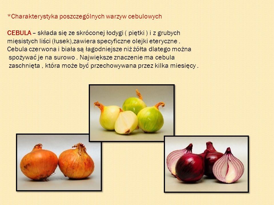 *Charakterystyka poszczególnych warzyw cebulowych