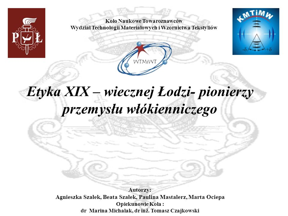 Etyka XIX – wiecznej Łodzi- pionierzy przemysłu włókienniczego