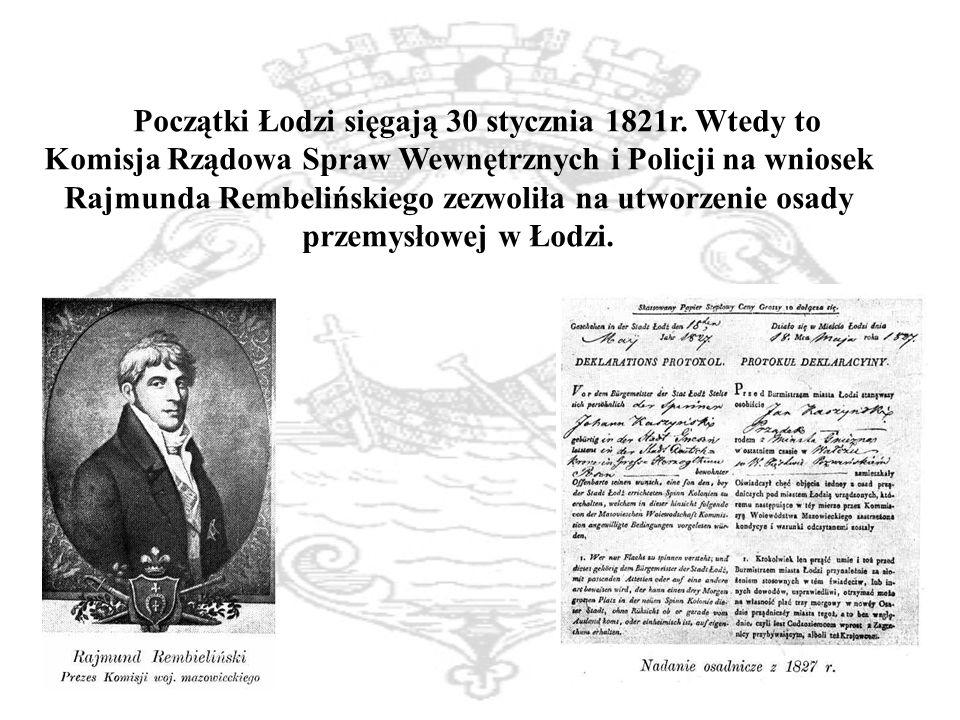 Początki Łodzi sięgają 30 stycznia 1821r