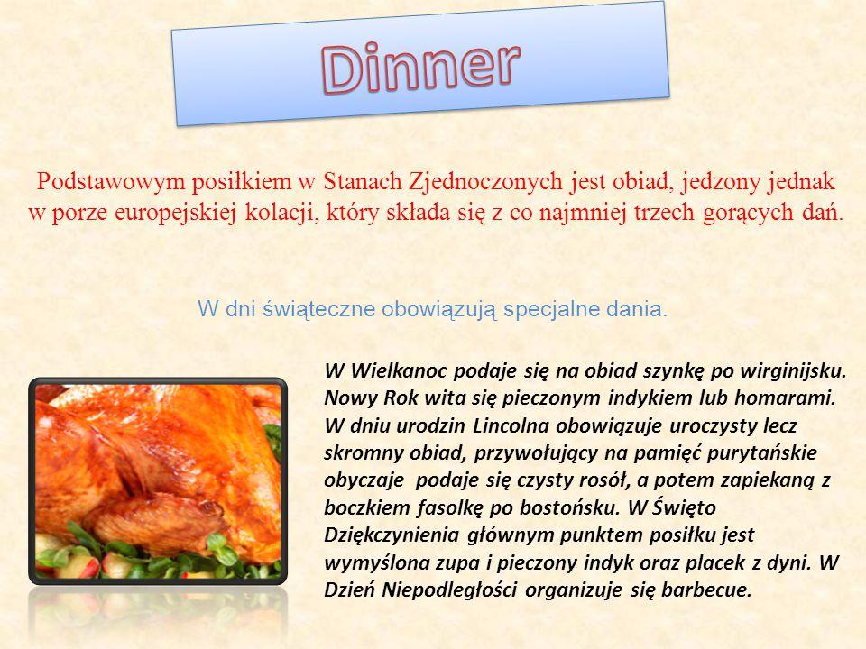 W dni świąteczne obowiązują specjalne dania.