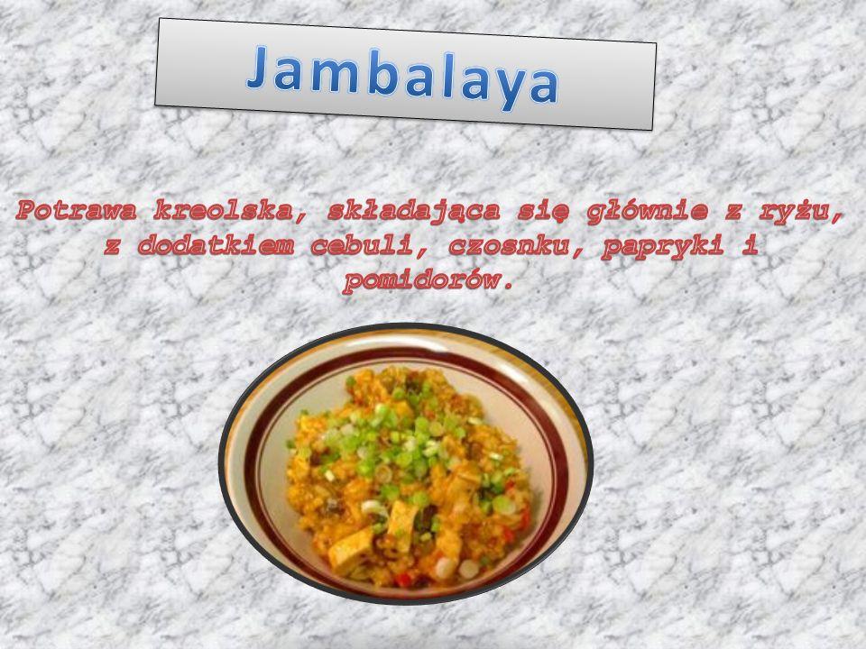 Jambalaya Potrawa kreolska, składająca się głównie z ryżu, z dodatkiem cebuli, czosnku, papryki i pomidorów.