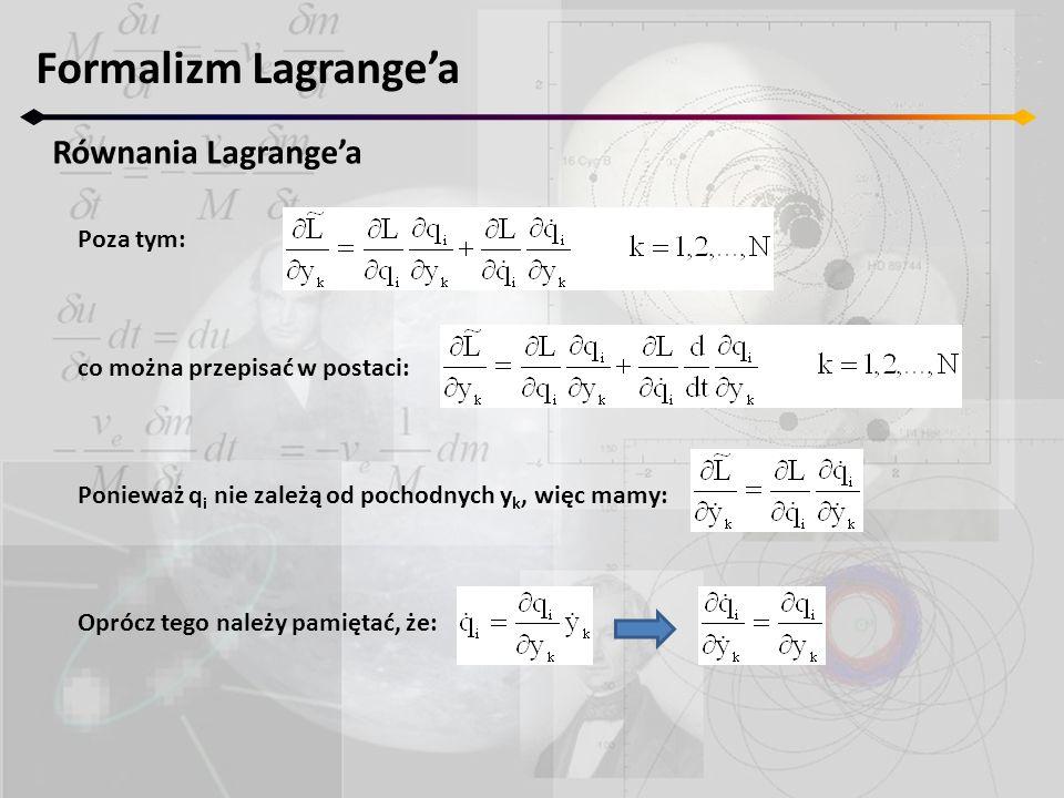 Formalizm Lagrange'a Równania Lagrange'a Poza tym: