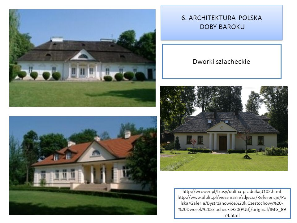 6. ARCHITEKTURA POLSKA DOBY BAROKU Dworki szlacheckie