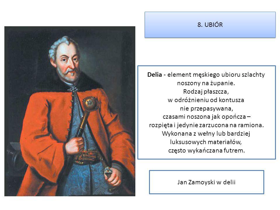 Delia - element męskiego ubioru szlachty noszony na żupanie.