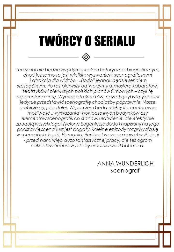 TWÓRCY O SERIALU ANNA WUNDERLICH scenograf