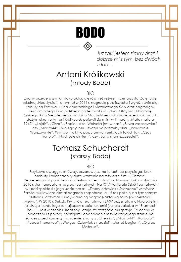 BODO Antoni Królikowski Tomasz Schuchardt (młody Bodo) (starszy Bodo)