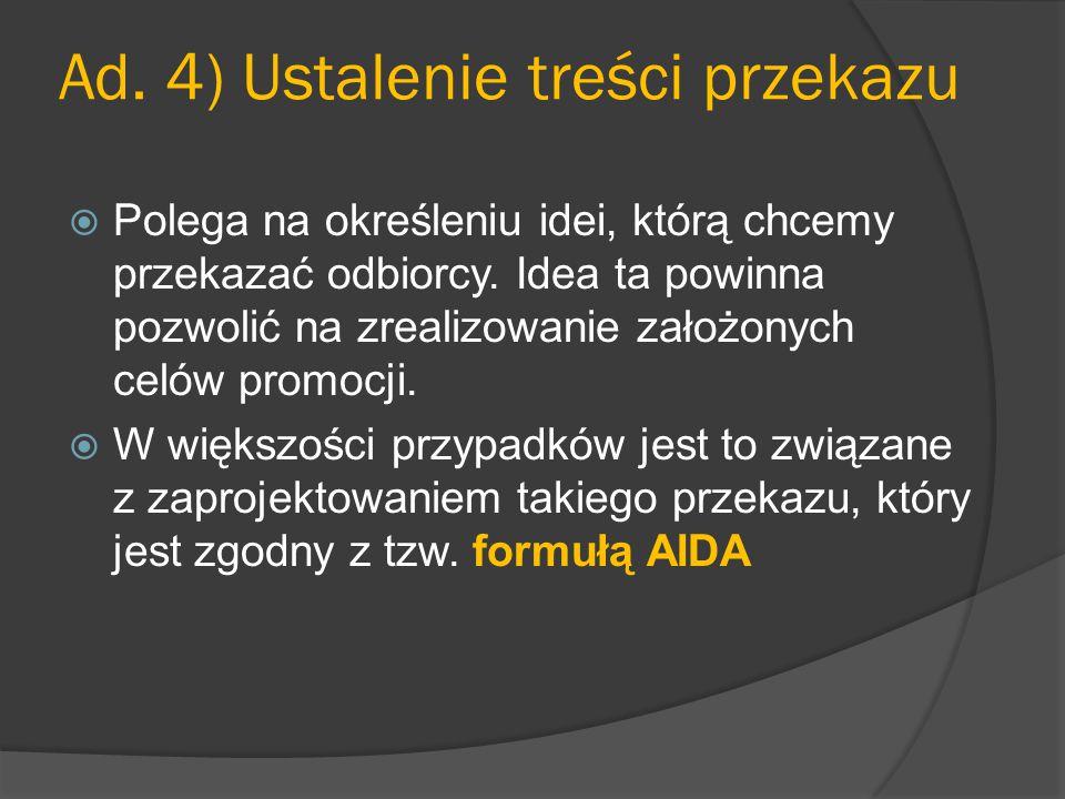 Ad. 4) Ustalenie treści przekazu