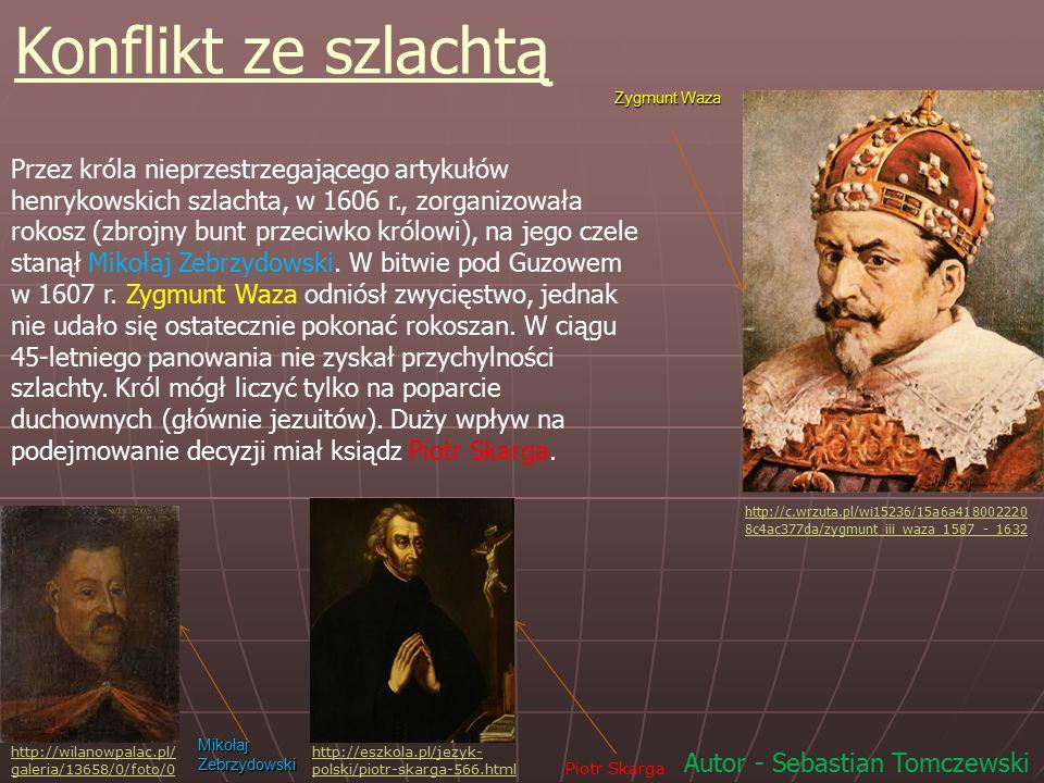 Konflikt ze szlachtą Zygmunt Waza.