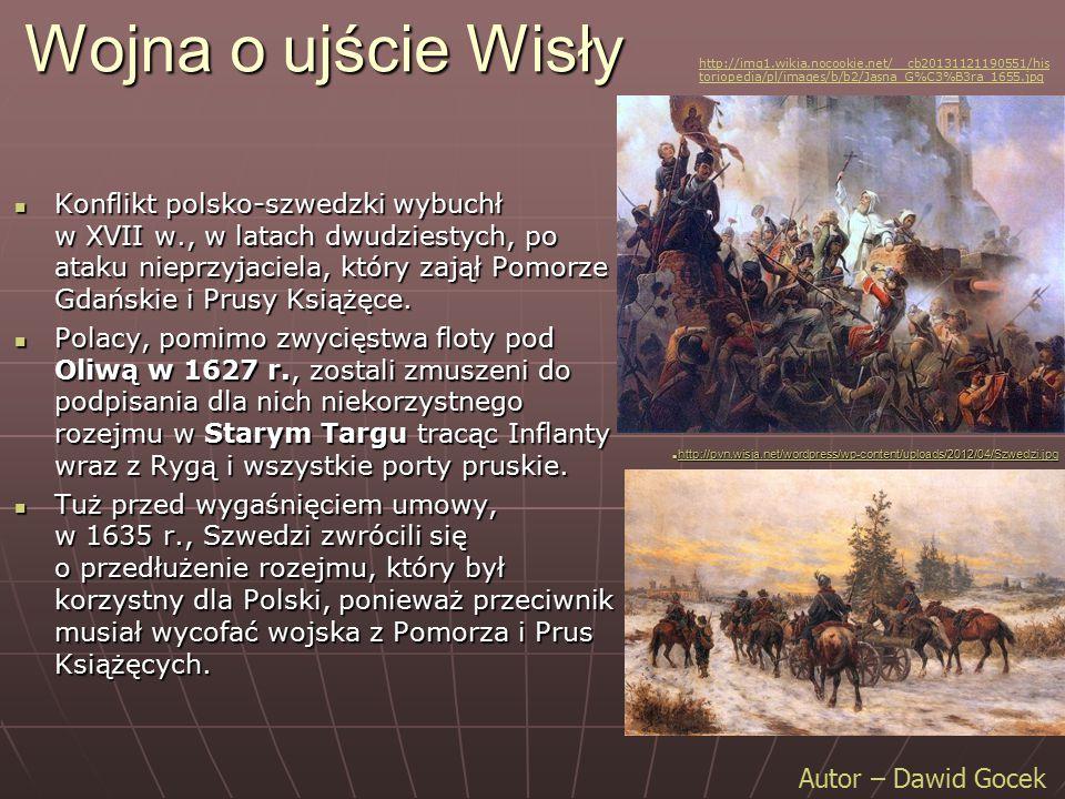 Wojna o ujście Wisły http://img1.wikia.nocookie.net/__cb20131121190551/historiopedia/pl/images/b/b2/Jasna_G%C3%B3ra_1655.jpg.