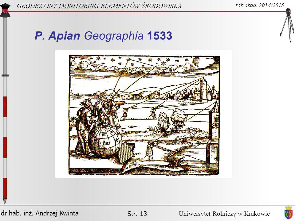 P. Apian Geographia 1533 GEODEZYJNY MONITORING ELEMENTÓW ŚRODOWISKA