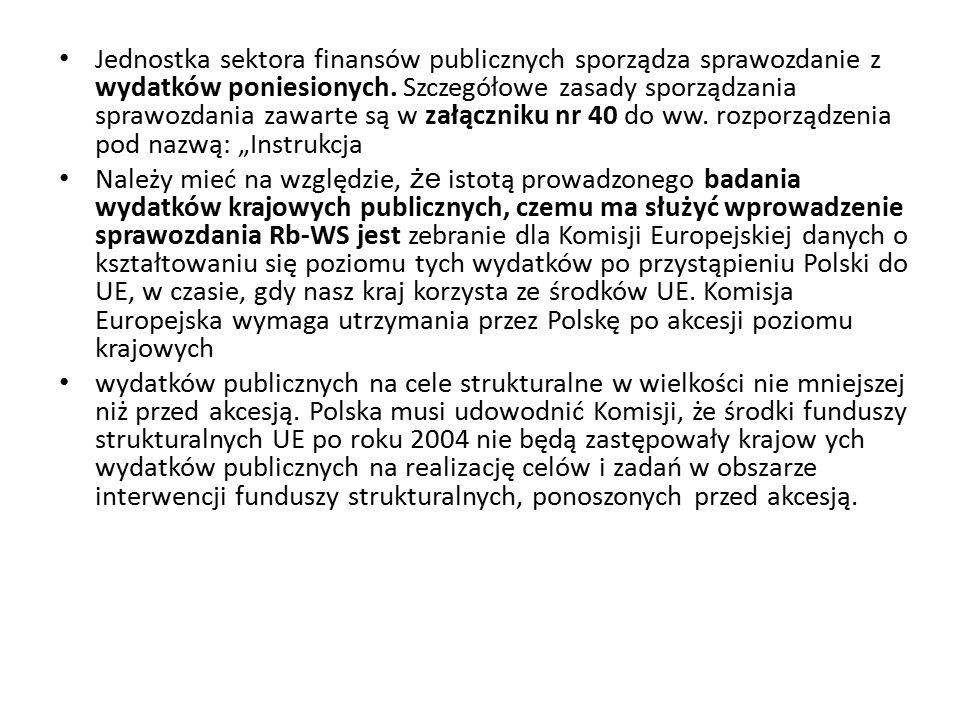 """Jednostka sektora finansów publicznych sporządza sprawozdanie z wydatków poniesionych. Szczegółowe zasady sporządzania sprawozdania zawarte są w załączniku nr 40 do ww. rozporządzenia pod nazwą: """"Instrukcja"""