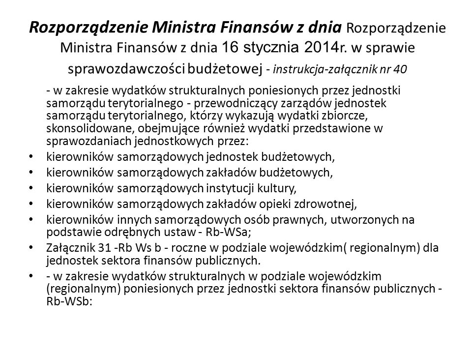 Rozporządzenie Ministra Finansów z dnia Rozporządzenie Ministra Finansów z dnia 16 stycznia 2014r. w sprawie sprawozdawczości budżetowej - instrukcja-załącznik nr 40
