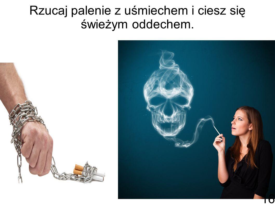 Rzucaj palenie z uśmiechem i ciesz się świeżym oddechem.