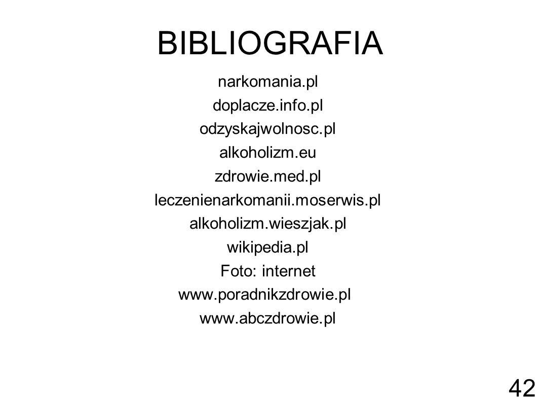 BIBLIOGRAFIA narkomania.pl doplacze.info.pl odzyskajwolnosc.pl