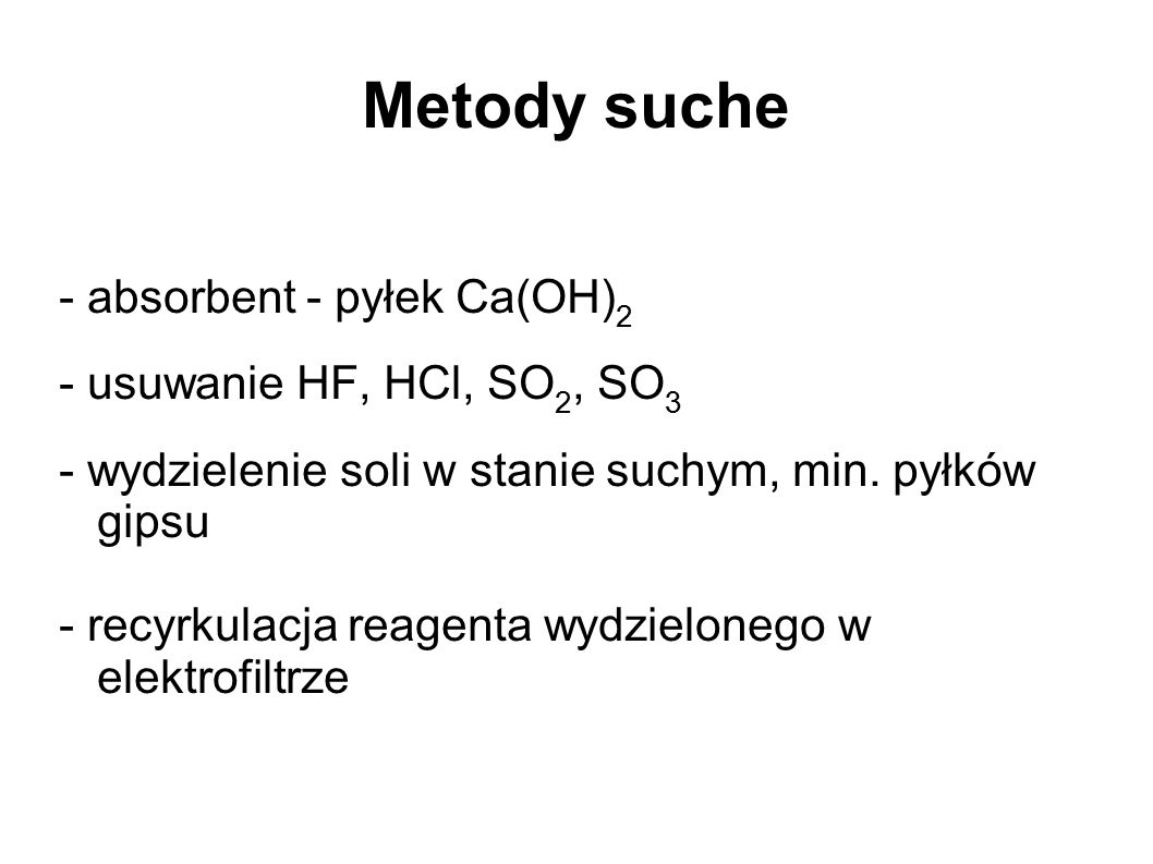 Metody suche - absorbent - pyłek Ca(OH)2 - usuwanie HF, HCl, SO2, SO3