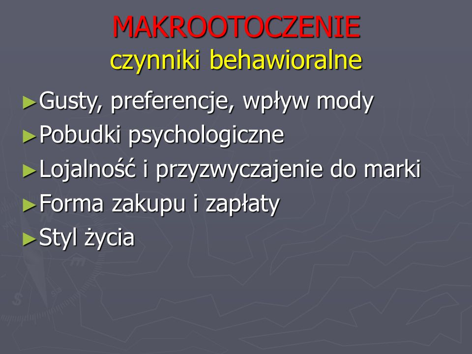 MAKROOTOCZENIE czynniki behawioralne