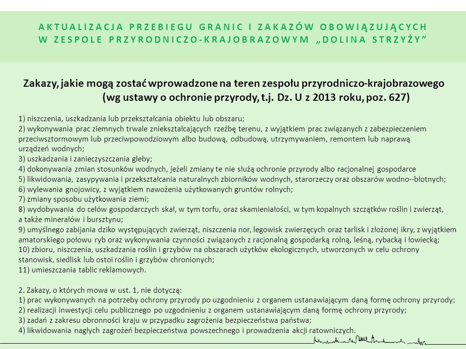 (wg ustawy o ochronie przyrody, t.j. Dz. U z 2013 roku, poz. 627)