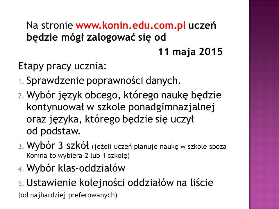 Na stronie www.konin.edu.com.pl uczeń będzie mógł zalogować się od