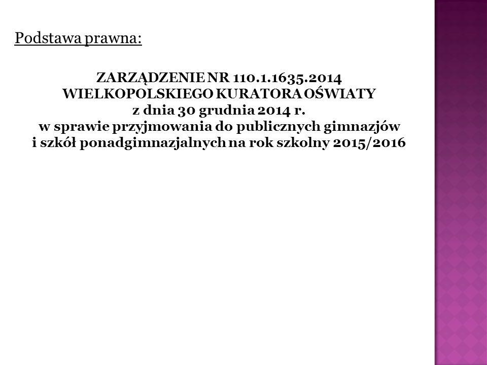 Podstawa prawna: ZARZĄDZENIE NR 110.1.1635.2014