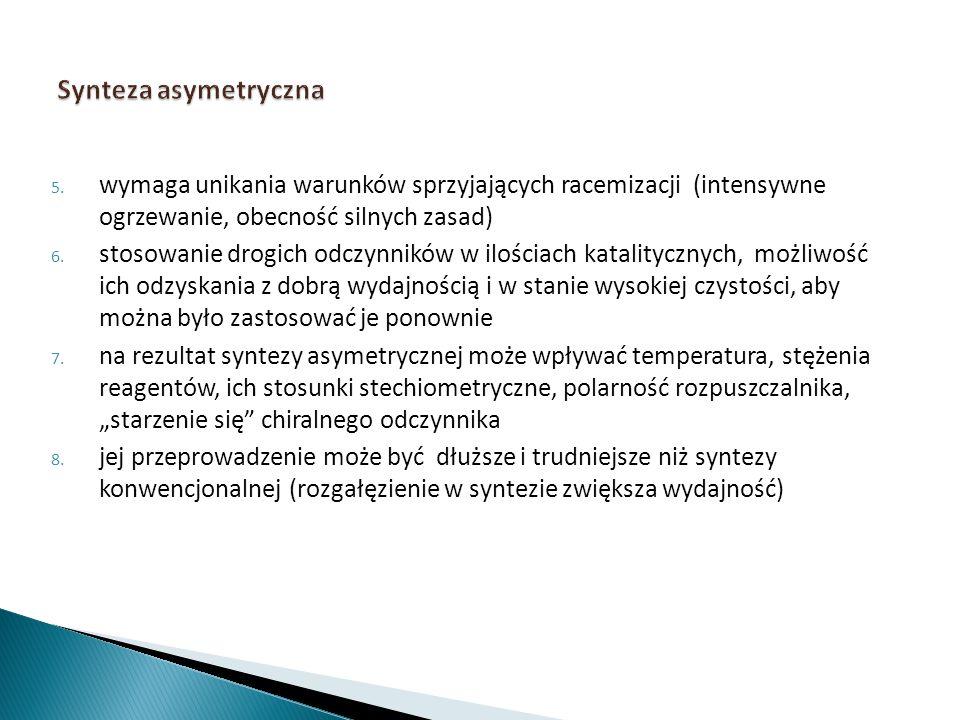 Synteza asymetryczna wymaga unikania warunków sprzyjających racemizacji (intensywne ogrzewanie, obecność silnych zasad)