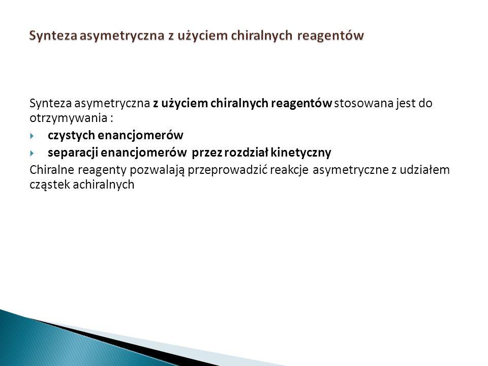 Synteza asymetryczna z użyciem chiralnych reagentów