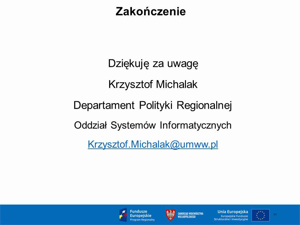 Zakończenie Dziękuję za uwagę Krzysztof Michalak