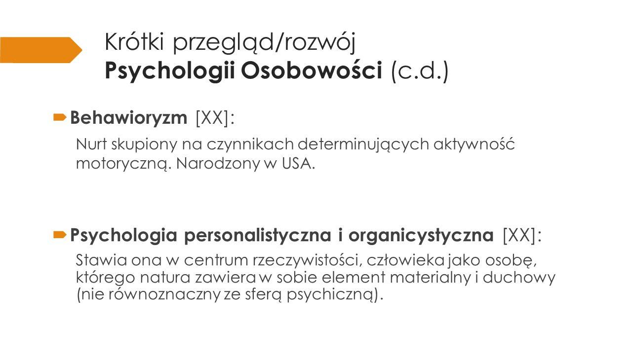 Krótki przegląd/rozwój Psychologii Osobowości (c.d.)