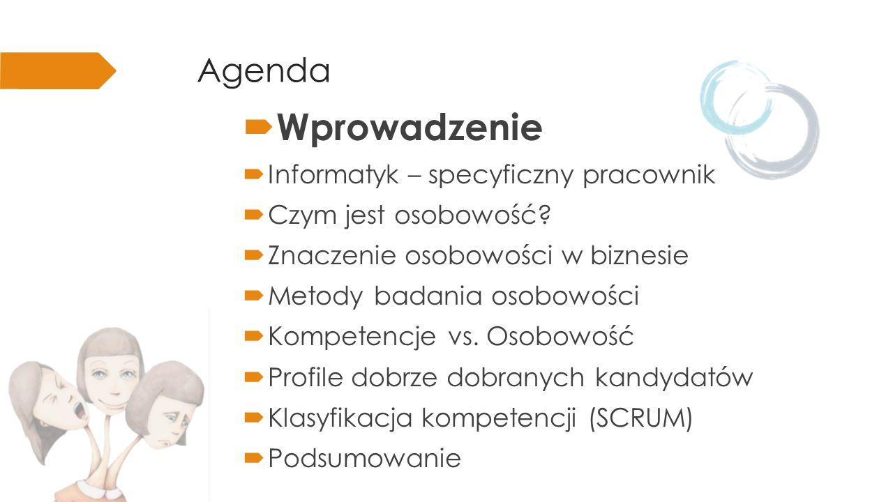 Wprowadzenie Agenda Informatyk – specyficzny pracownik