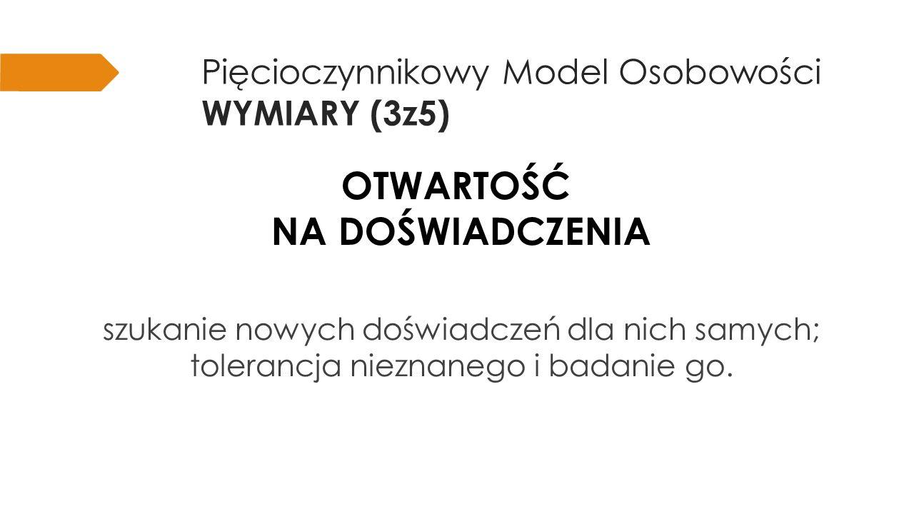 Pięcioczynnikowy Model Osobowości WYMIARY (3z5)