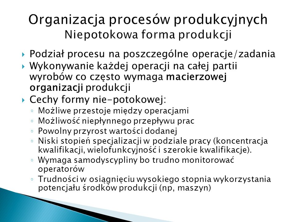 Organizacja procesów produkcyjnych Niepotokowa forma produkcji