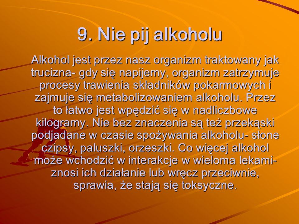 9. Nie pij alkoholu