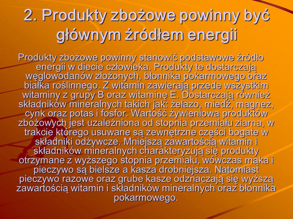 2. Produkty zbożowe powinny być głównym źródłem energii