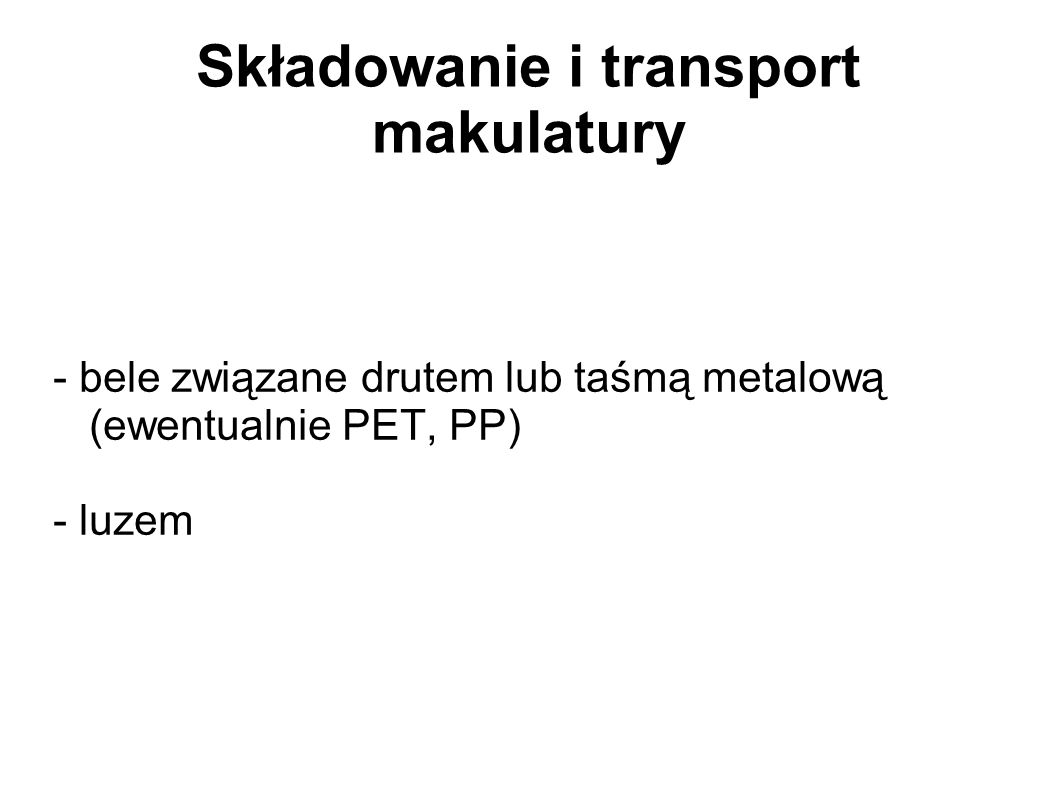 Składowanie i transport makulatury
