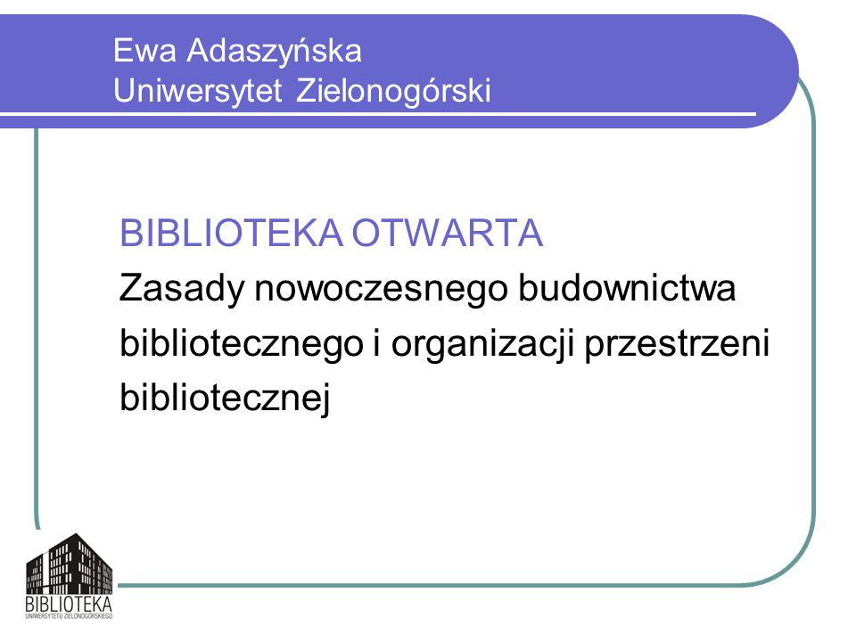 Ewa Adaszyńska Uniwersytet Zielonogórski