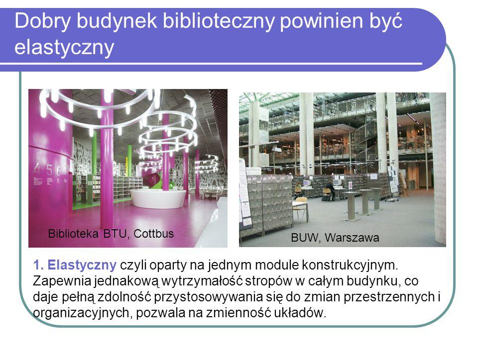 Dobry budynek biblioteczny powinien być elastyczny