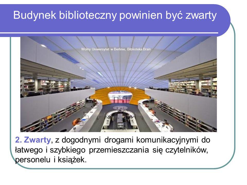 Budynek biblioteczny powinien być zwarty