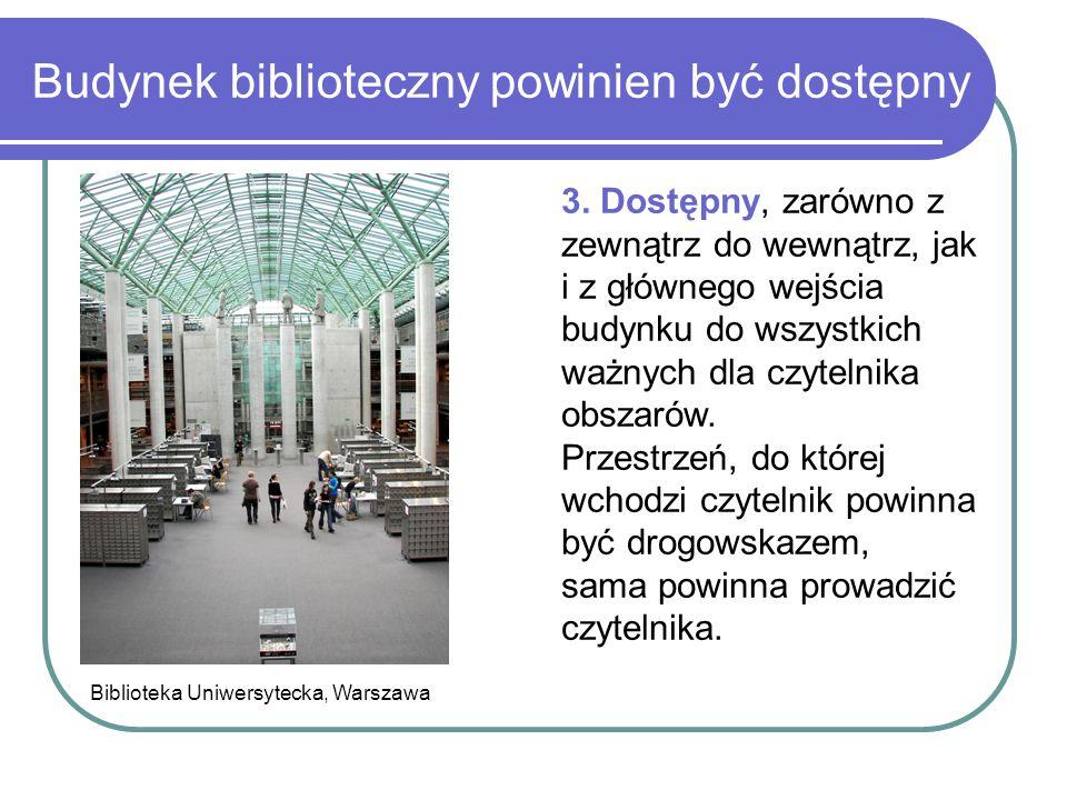 Budynek biblioteczny powinien być dostępny