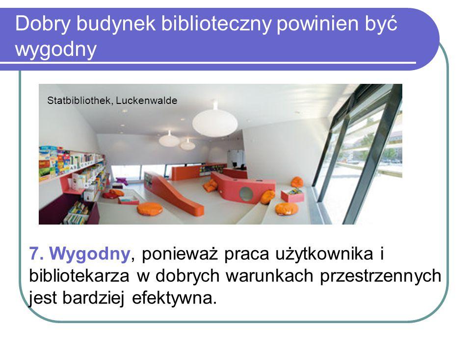 Dobry budynek biblioteczny powinien być wygodny