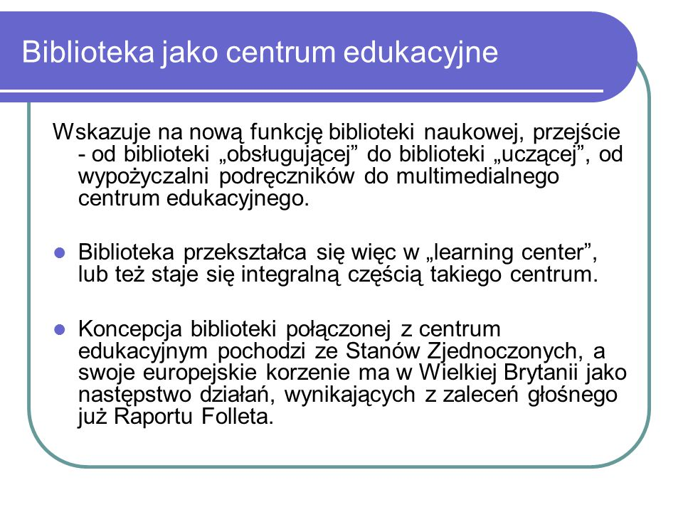 Biblioteka jako centrum edukacyjne