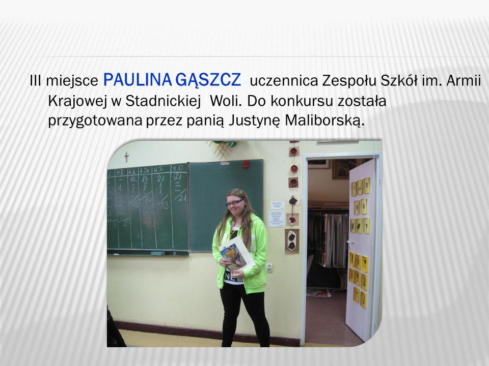 III miejsce PAULINA GĄSZCZ uczennica Zespołu Szkół im