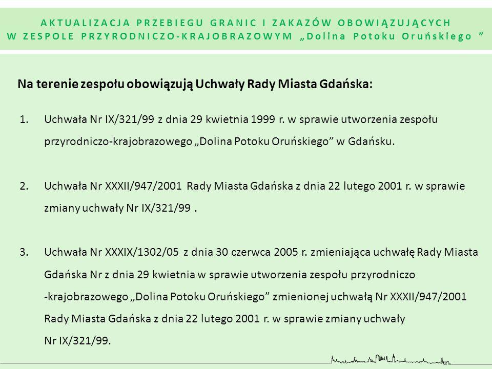 Na terenie zespołu obowiązują Uchwały Rady Miasta Gdańska: