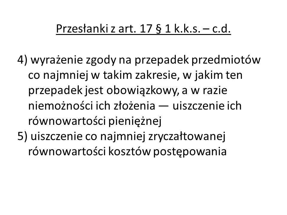 Przesłanki z art. 17 § 1 k.k.s. – c.d.