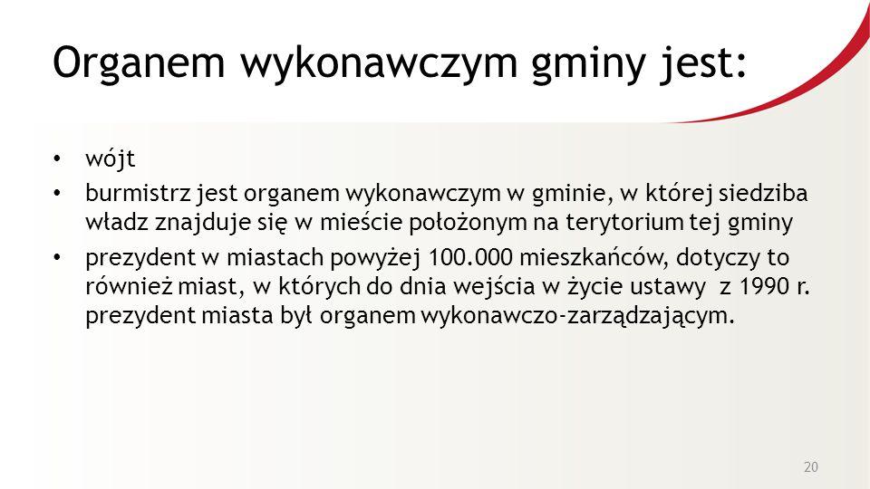 Organem wykonawczym gminy jest: