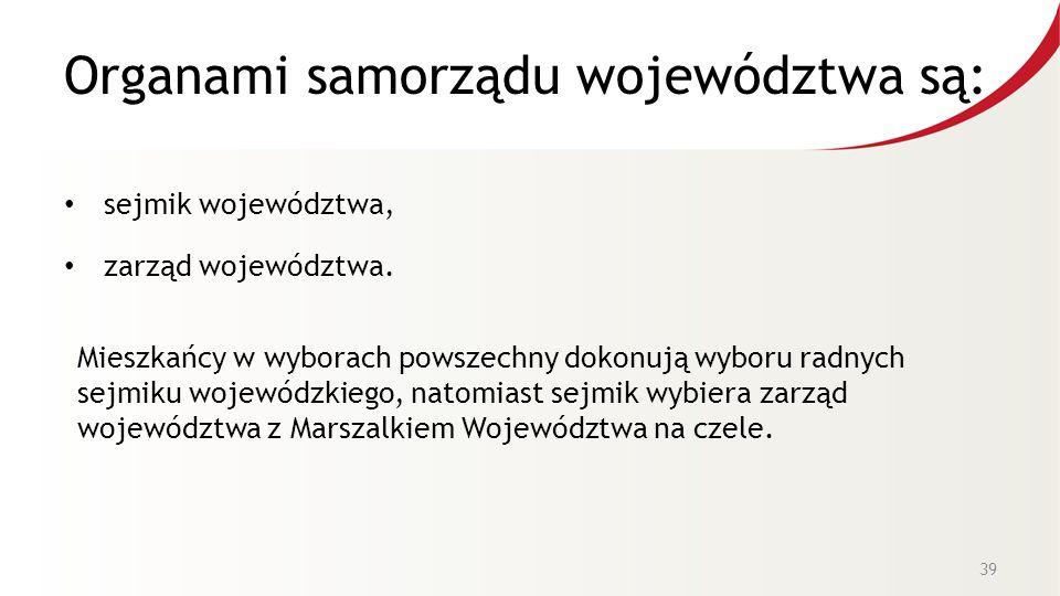 Organami samorządu województwa są: