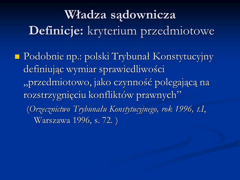 Władza sądownicza Definicje: kryterium przedmiotowe