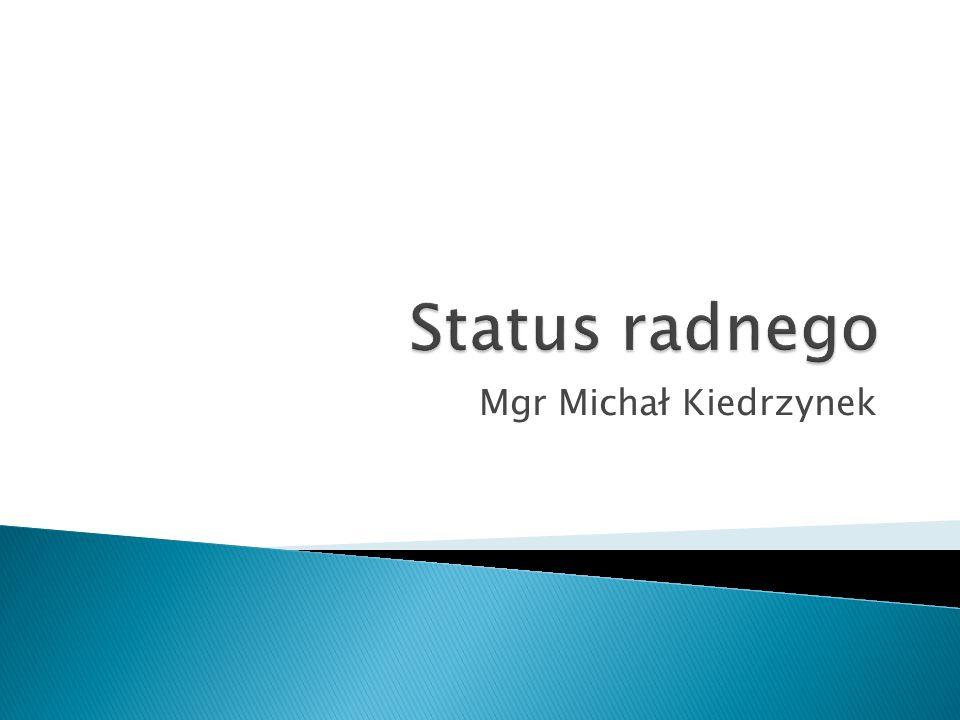 Status radnego Mgr Michał Kiedrzynek