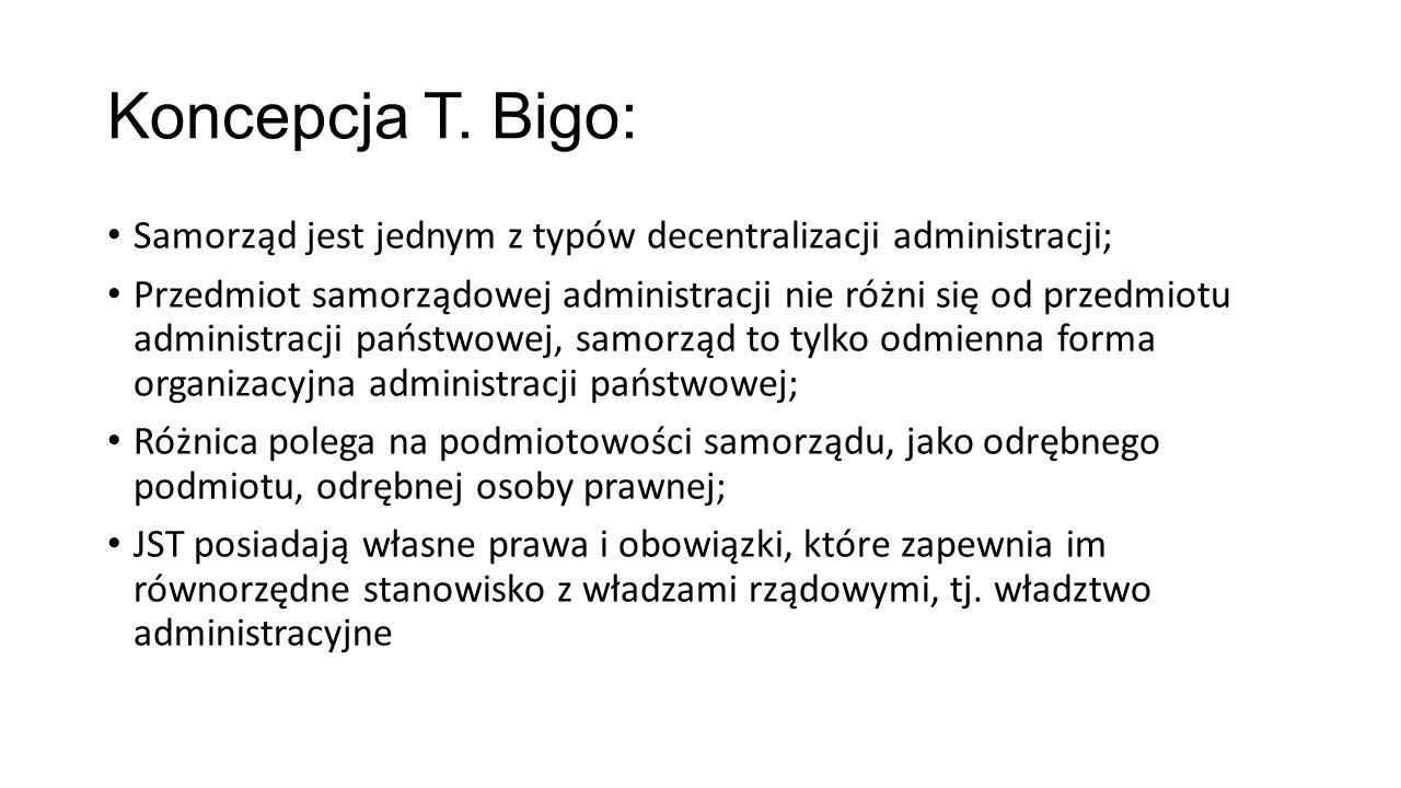 Koncepcja T. Bigo: Samorząd jest jednym z typów decentralizacji administracji;