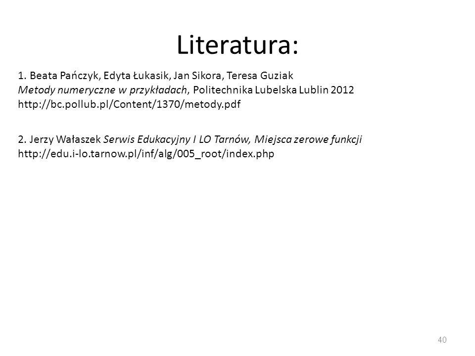 Literatura: 1. Beata Pańczyk, Edyta Łukasik, Jan Sikora, Teresa Guziak